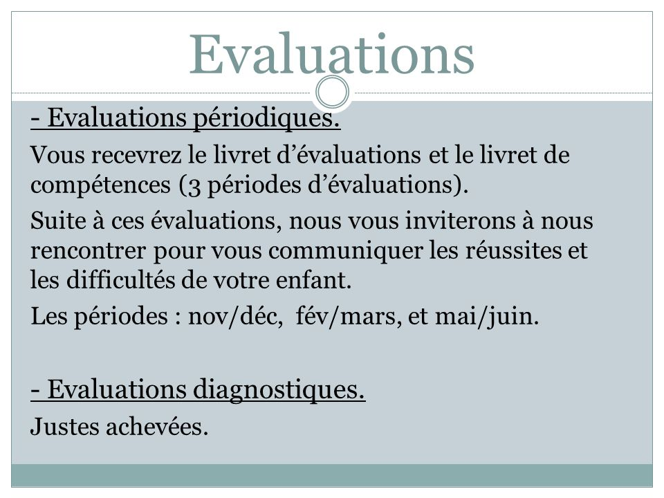 Evaluations - Evaluations périodiques. - Evaluations diagnostiques.
