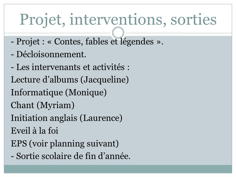 Projet, interventions, sorties