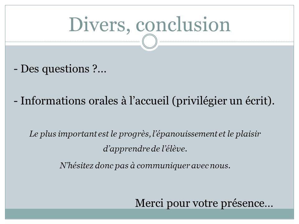 Divers, conclusion - Des questions ...