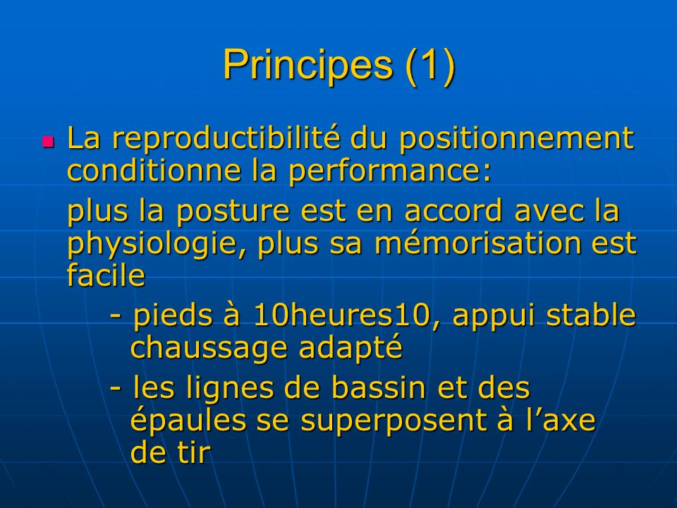 Principes (1) La reproductibilité du positionnement conditionne la performance: