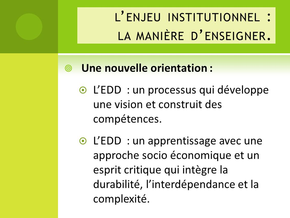 l'enjeu institutionnel : la manière d'enseigner.