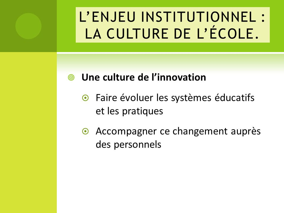 L'ENJEU INSTITUTIONNEL : LA CULTURE DE L'ÉCOLE.