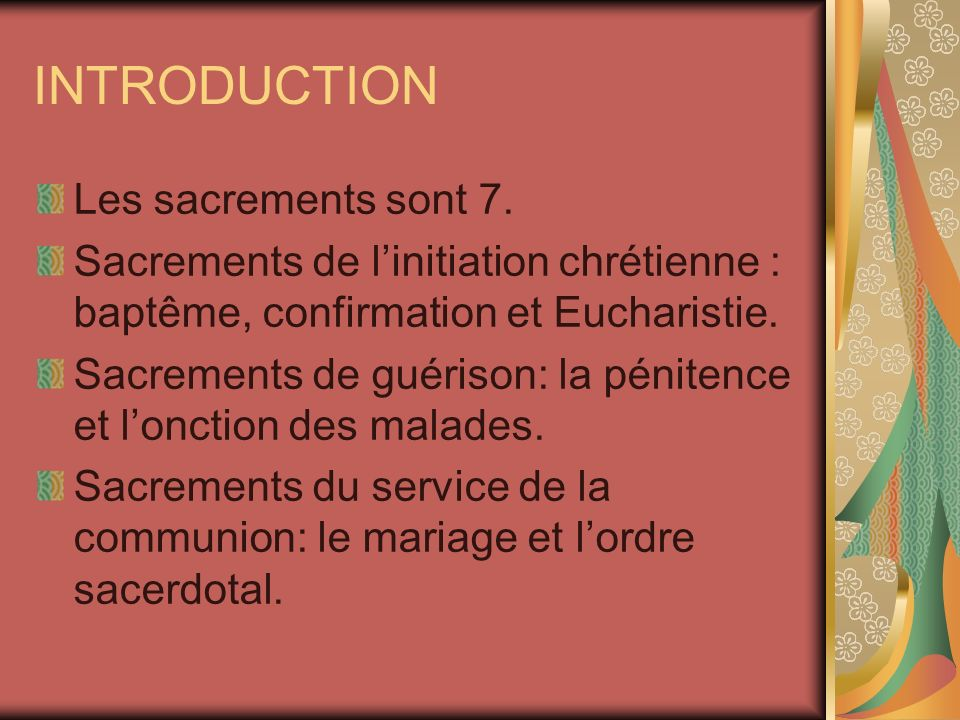 INTRODUCTION Les sacrements sont 7.