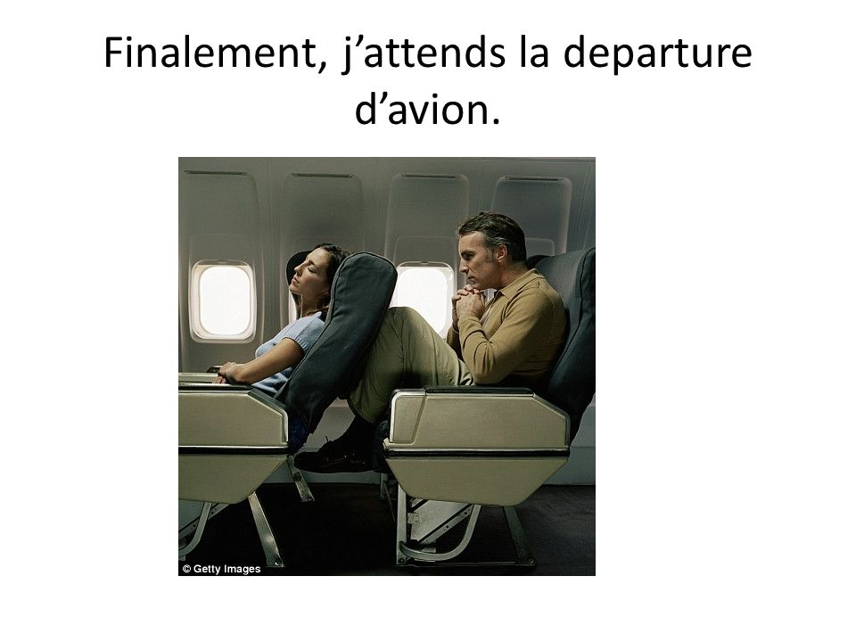 Finalement, j'attends la departure d'avion.