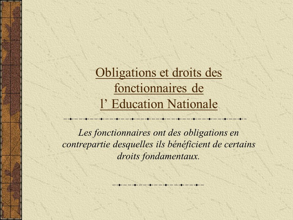 Obligations et droits des fonctionnaires de l' Education Nationale