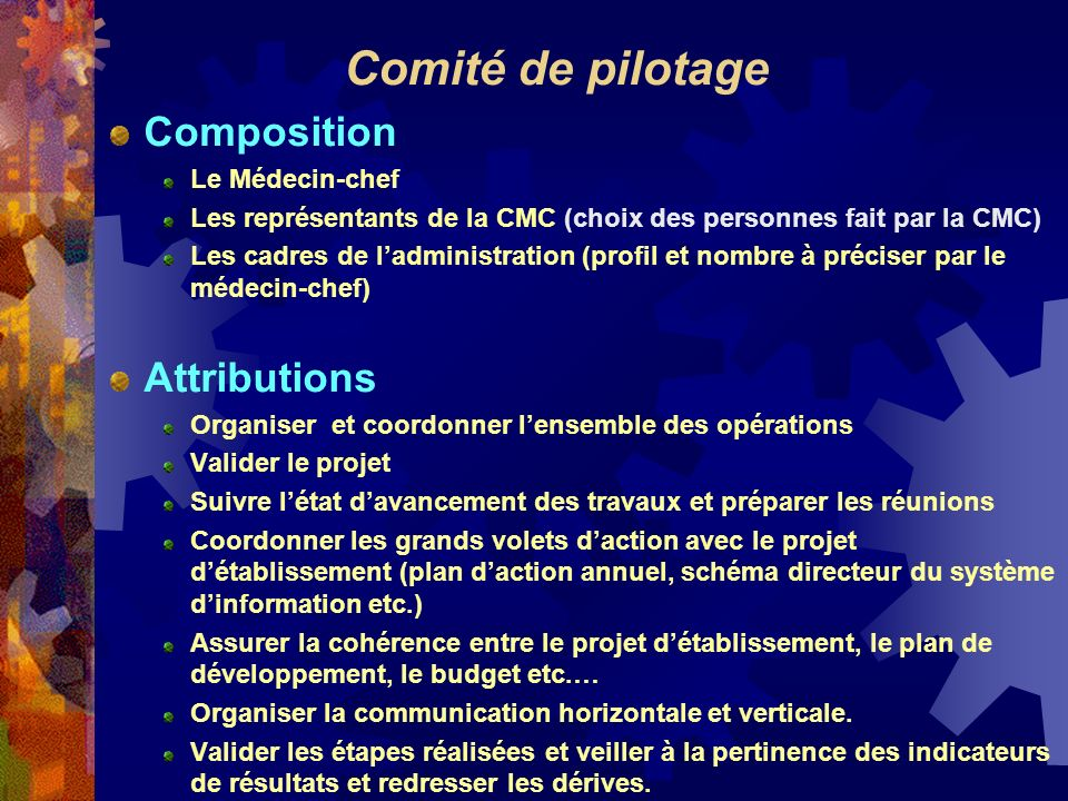 Comité de pilotage Composition Attributions Le Médecin-chef