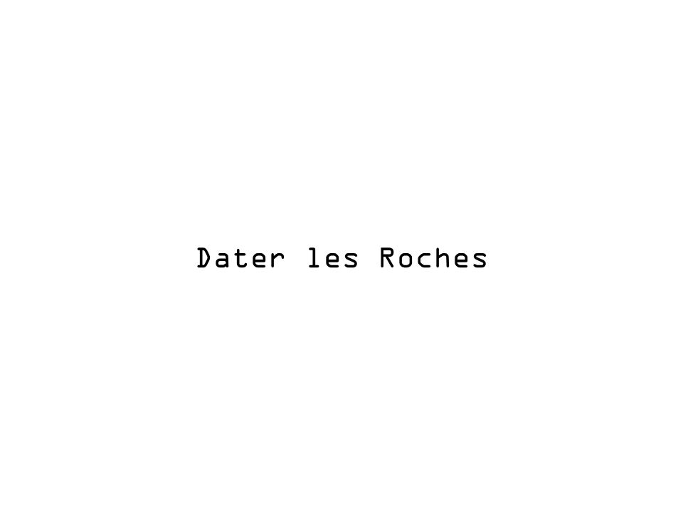 Dater les Roches