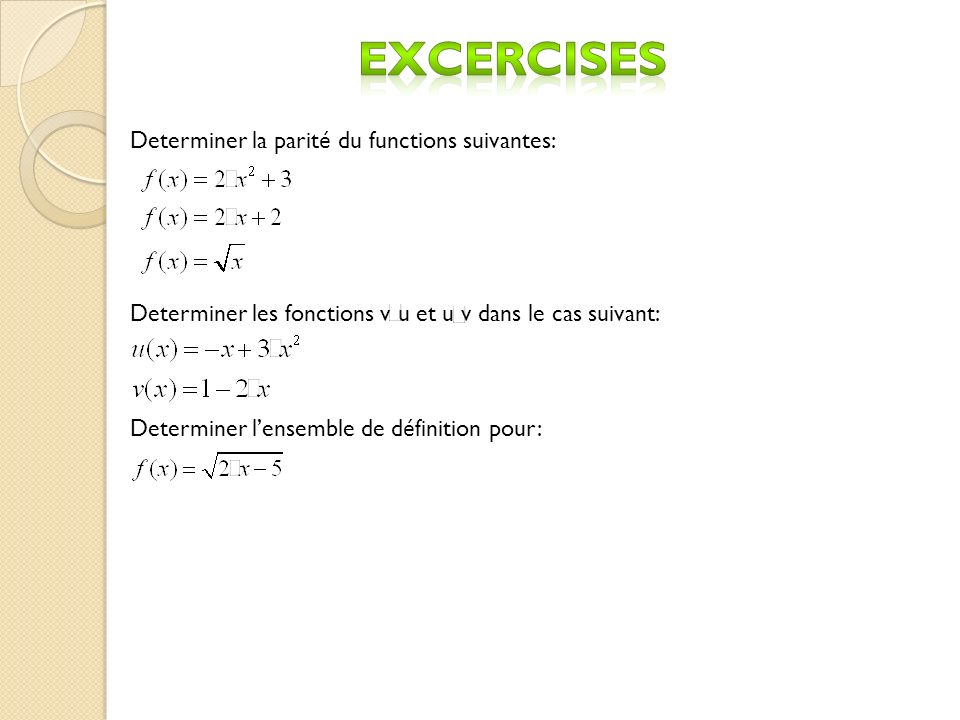 Excercises Determiner la parité du functions suivantes: