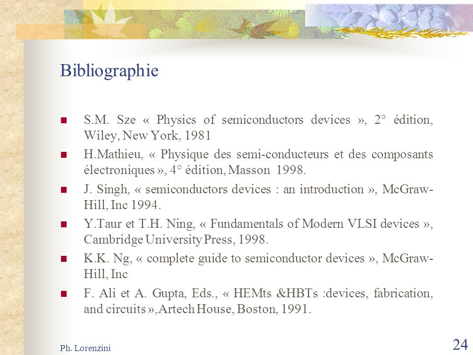 Bibliographie S.M. Sze « Physics of semiconductors devices », 2° édition, Wiley, New York, 1981.