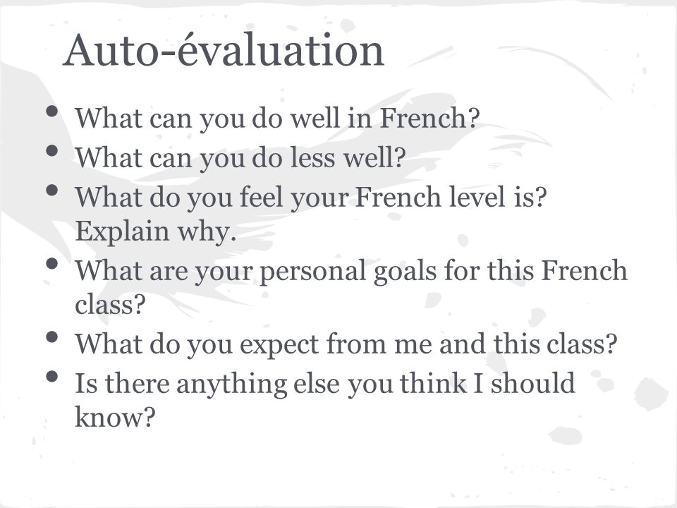 Auto-évaluation What can you do well in French