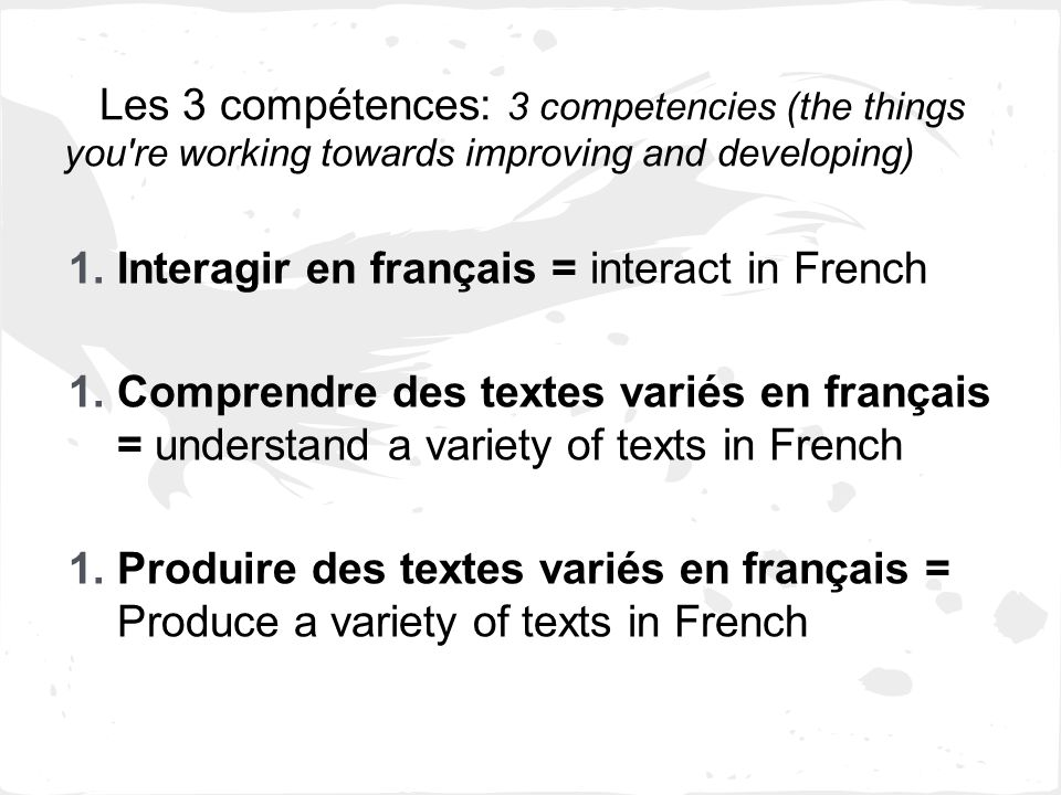 Les 3 compétences: 3 competencies (the things you re working towards improving and developing)