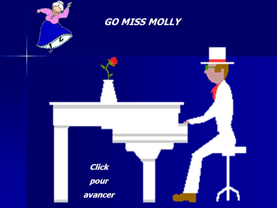GO MISS MOLLY Click pour avancer