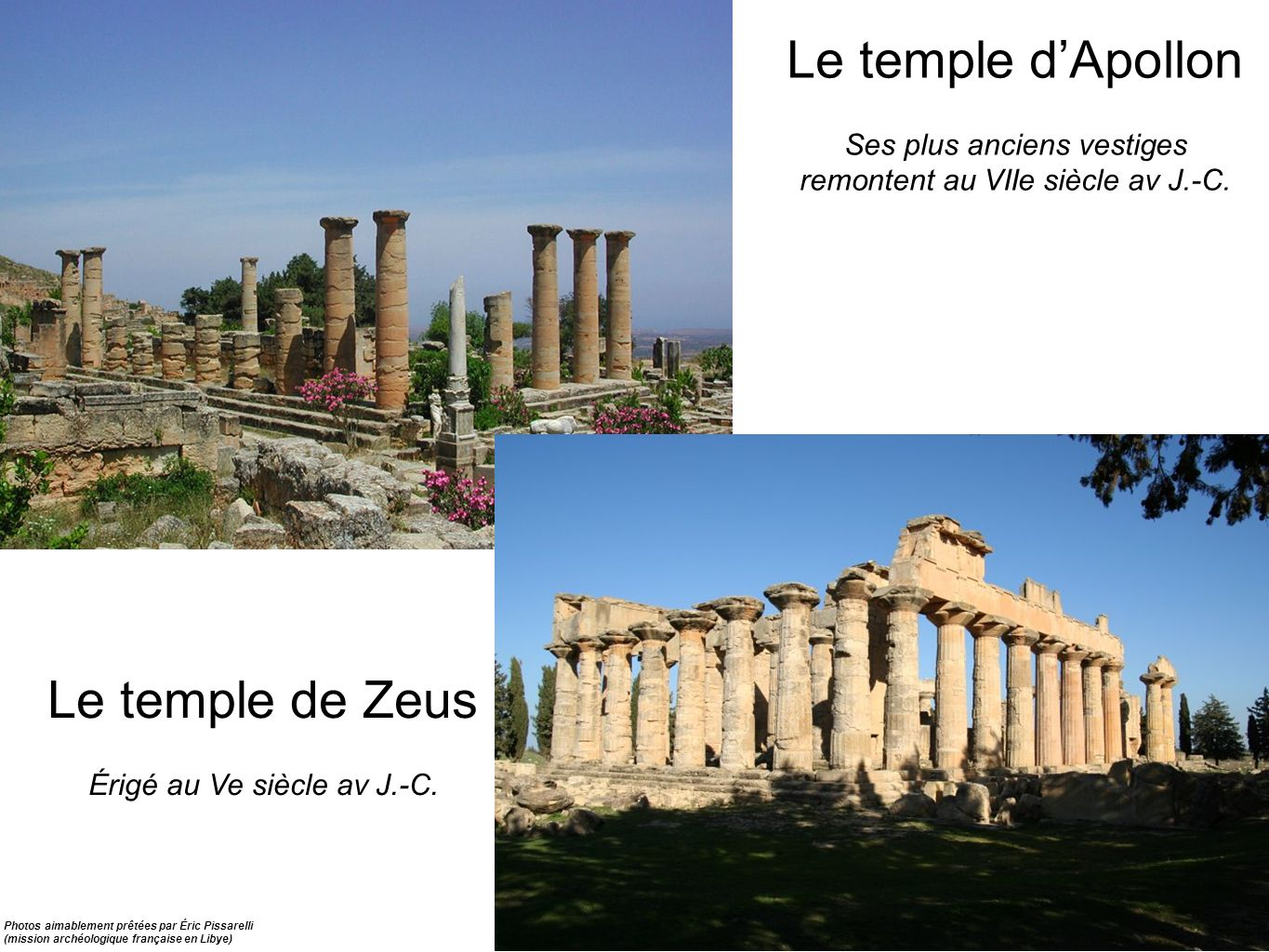 Le temple d'Apollon Le temple de Zeus Ses plus anciens vestiges