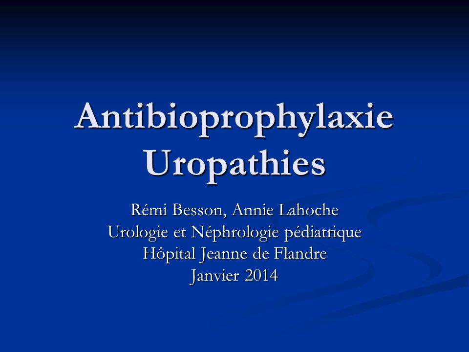 Antibioprophylaxie Uropathies