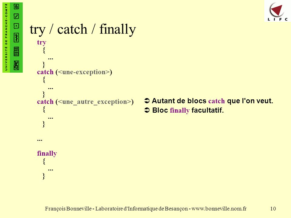 try / catch / finally try { ... } catch (<une-exception>)