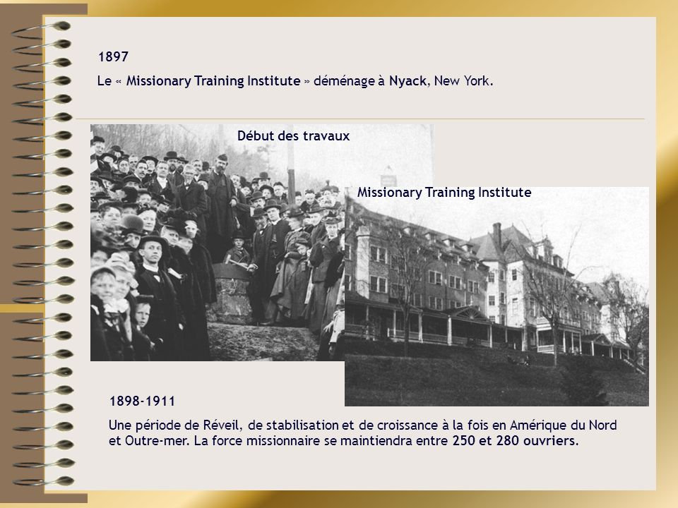 1897 Le « Missionary Training Institute » déménage à Nyack, New York. Début des travaux. Missionary Training Institute.