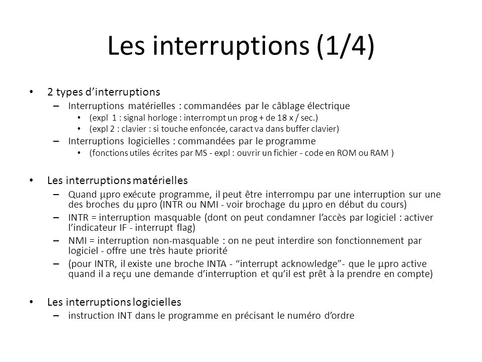 Les interruptions (1/4) 2 types d'interruptions