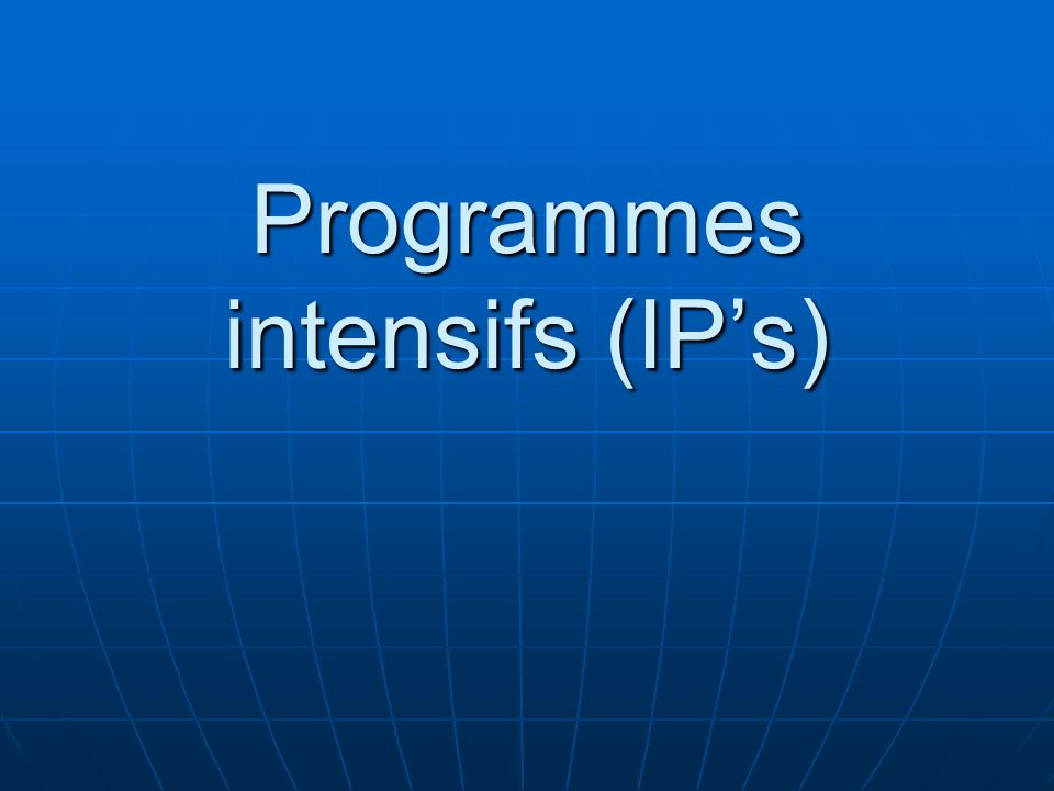 Programmes intensifs (IP's)