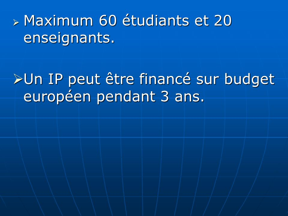 Maximum 60 étudiants et 20 enseignants.