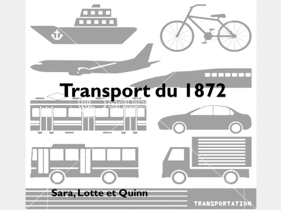 Transport du 1872 Sara, Lotte et Quinn