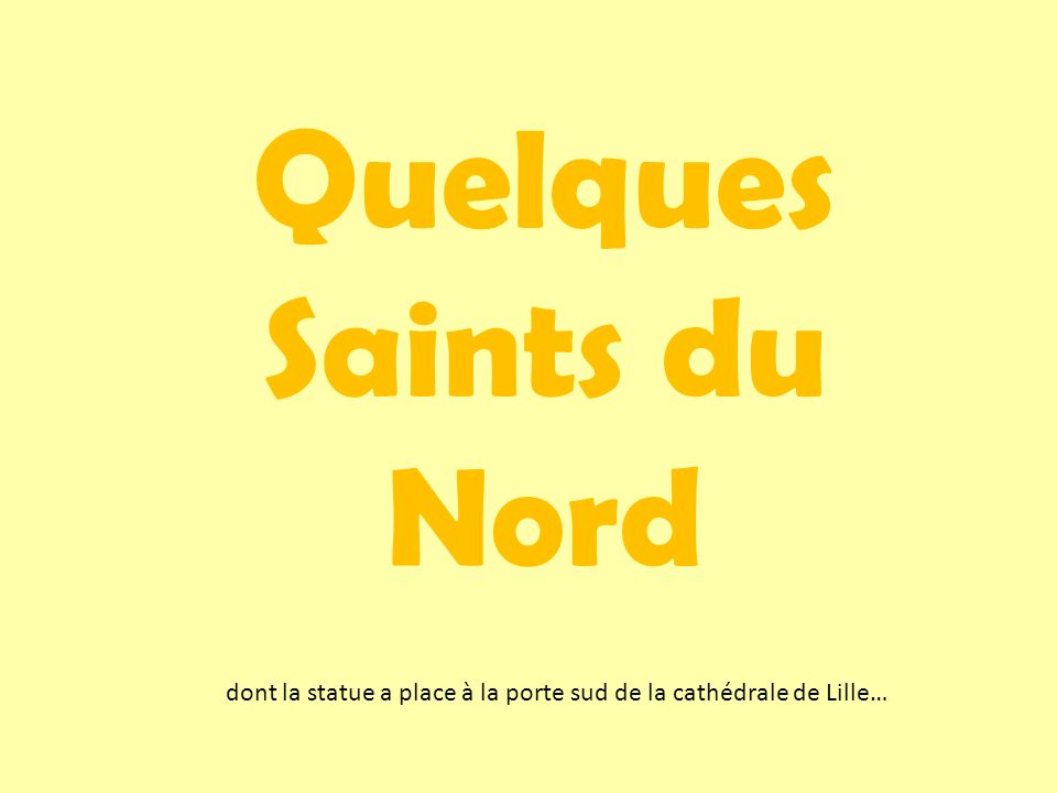 Quelques Saints du Nord