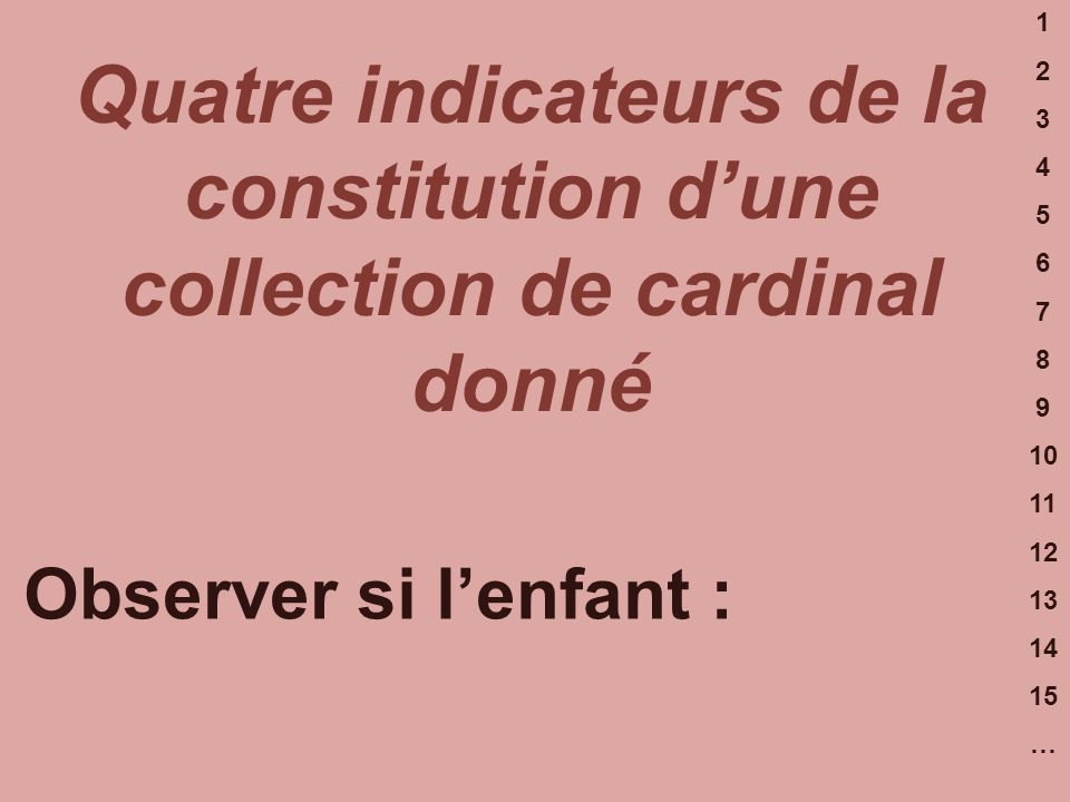 Quatre indicateurs de la constitution d'une collection de cardinal donné