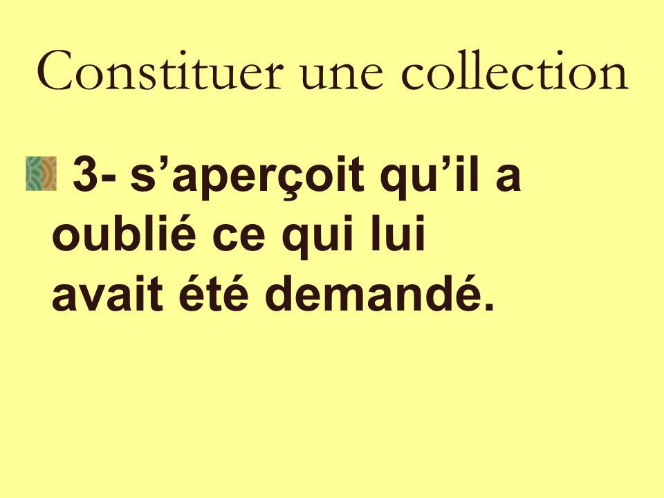 Constituer une collection