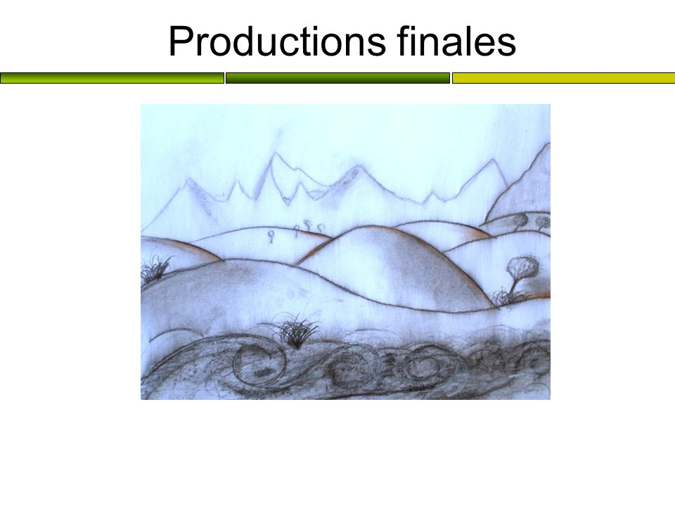 Productions finales