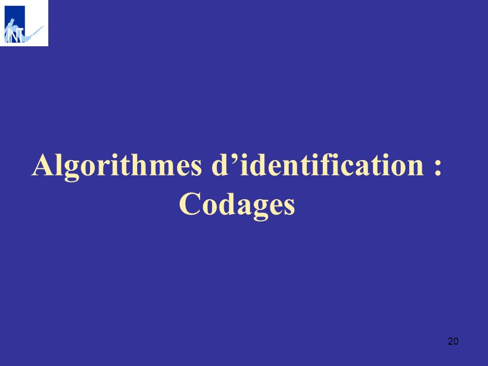 Algorithmes d'identification : Codages