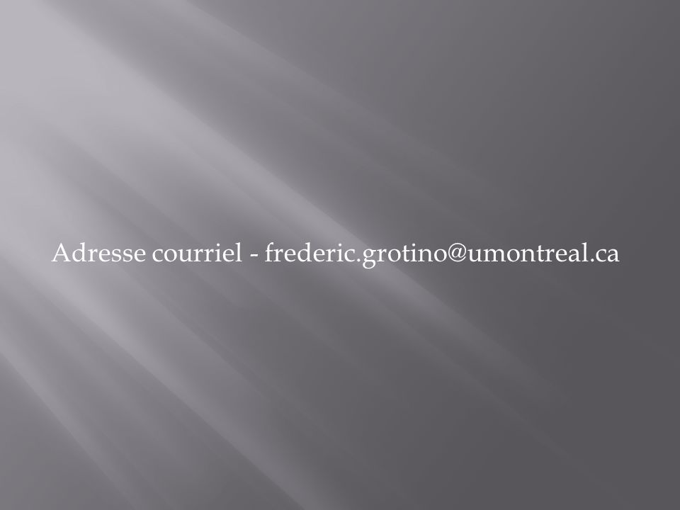 Adresse courriel - frederic.grotino@umontreal.ca