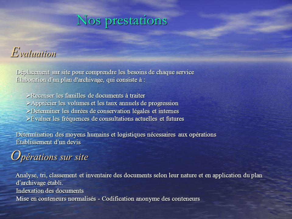 Nos prestations Evaluation Opérations sur site