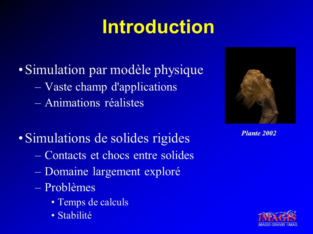 Introduction Simulation par modèle physique