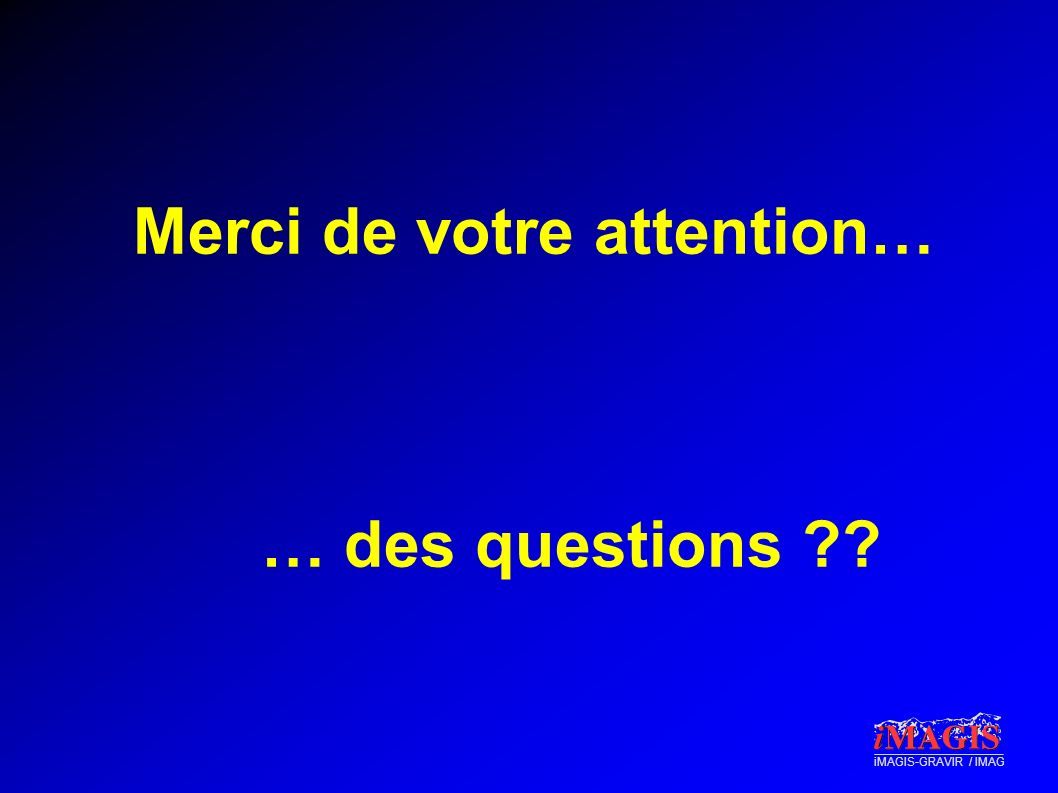 Merci de votre attention… … des questions
