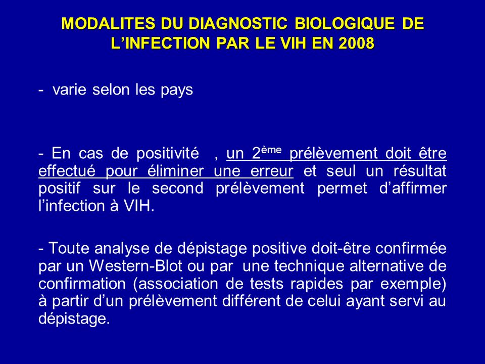 MODALITES DU DIAGNOSTIC BIOLOGIQUE DE L'INFECTION PAR LE VIH EN 2008