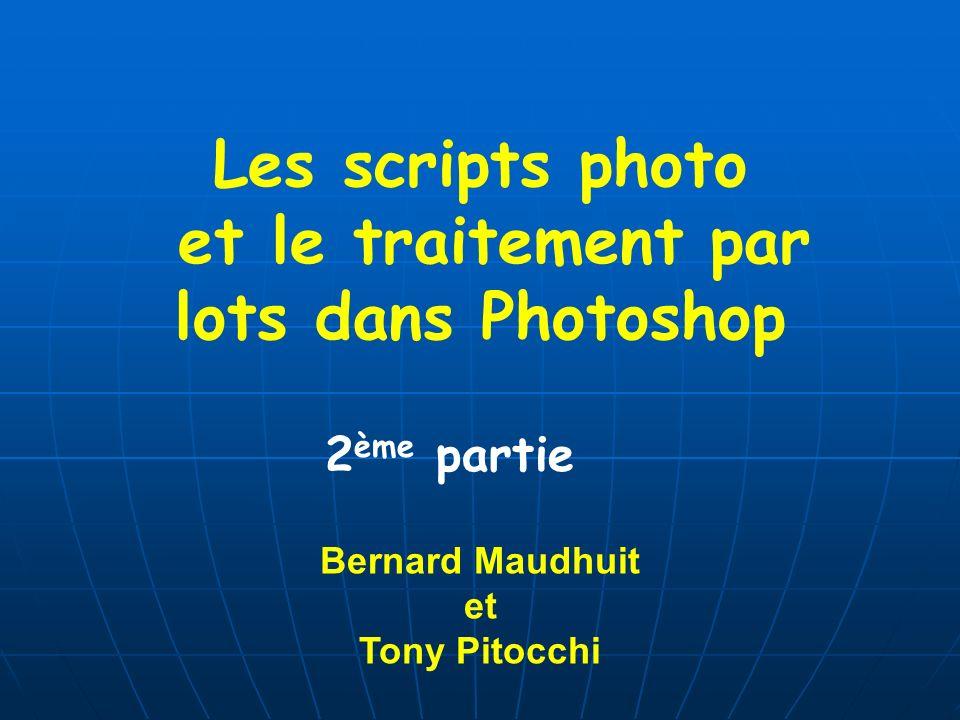 Les scripts photo et le traitement par lots dans Photoshop