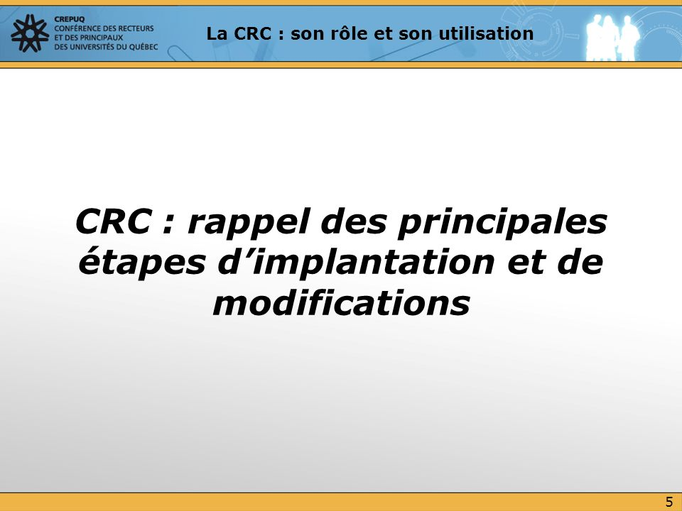 CRC : rappel des principales étapes d'implantation et de modifications