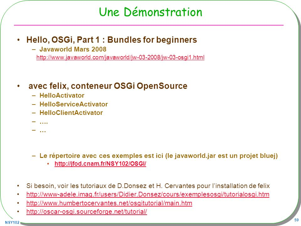 Une Démonstration Hello, OSGi, Part 1 : Bundles for beginners