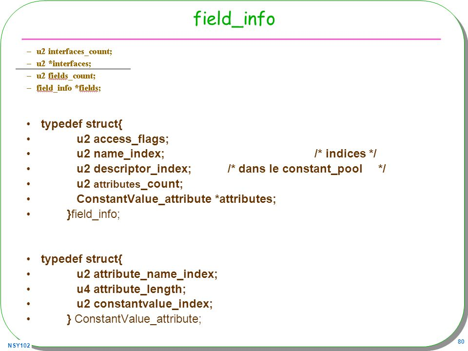 field_info typedef struct{ u2 access_flags;