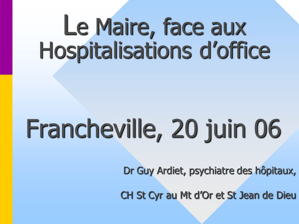 Le Maire, face aux Hospitalisations d'office