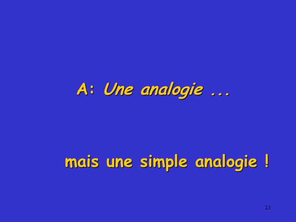 mais une simple analogie !