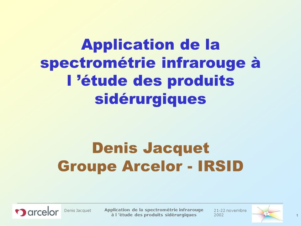 Denis Jacquet Groupe Arcelor - IRSID
