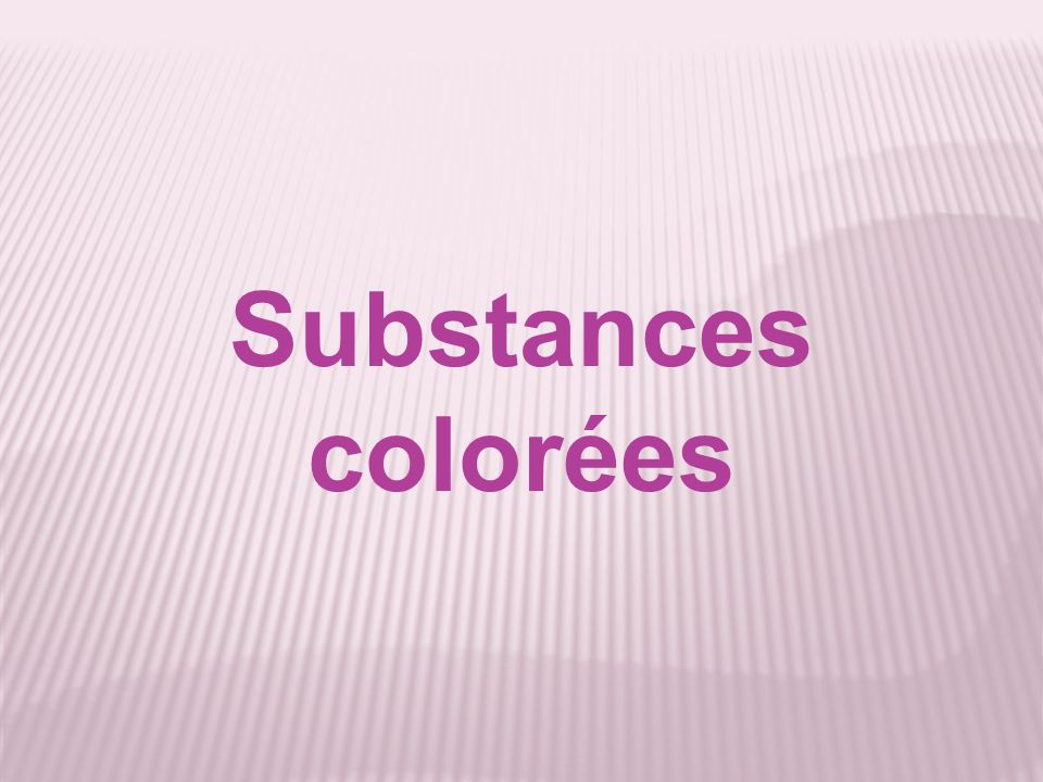 Substances colorées