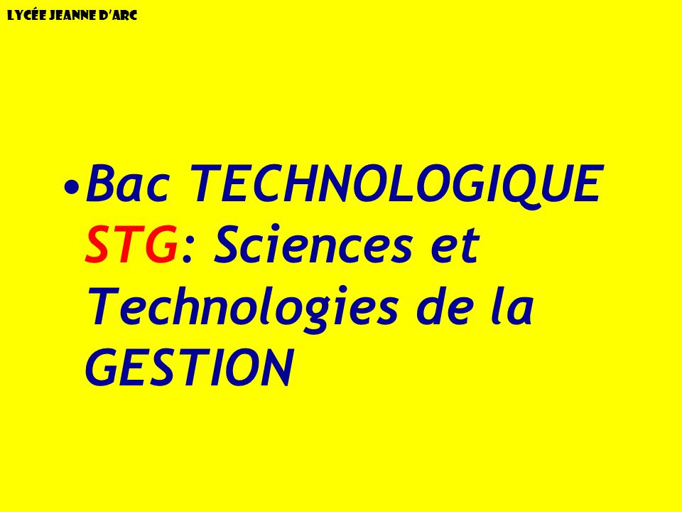Bac TECHNOLOGIQUE STG: Sciences et Technologies de la GESTION