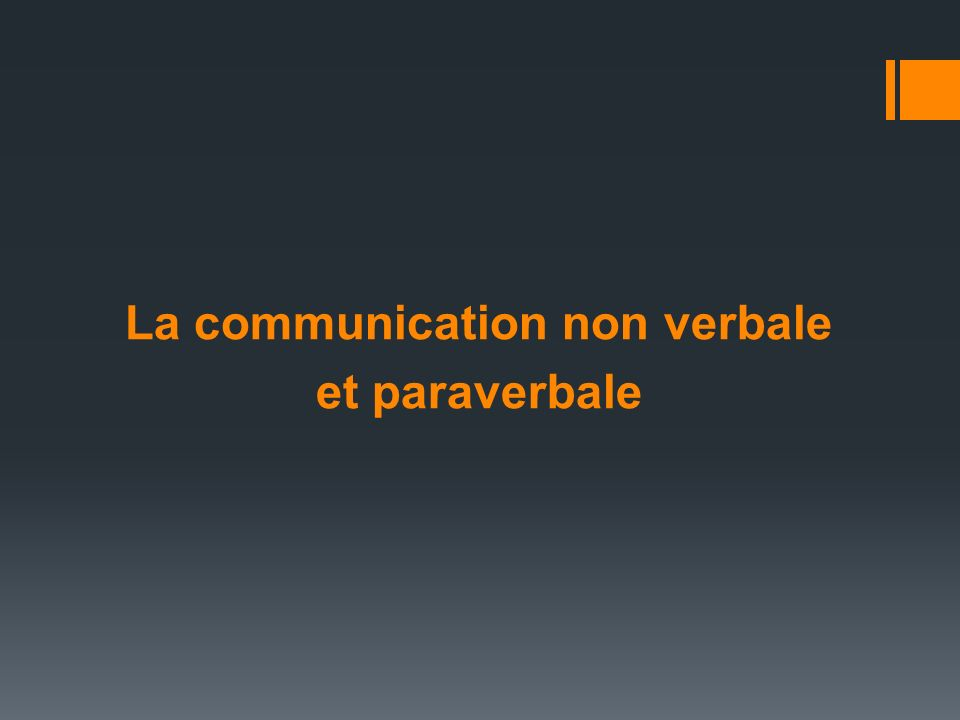 La communication non verbale et paraverbale