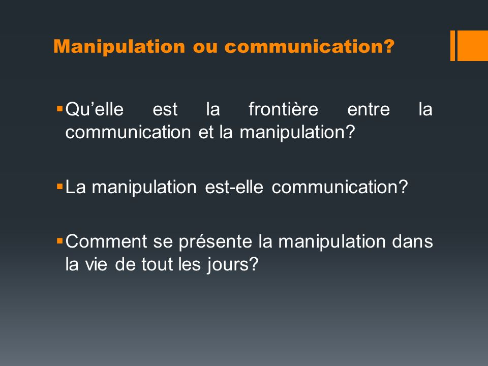 Manipulation ou communication