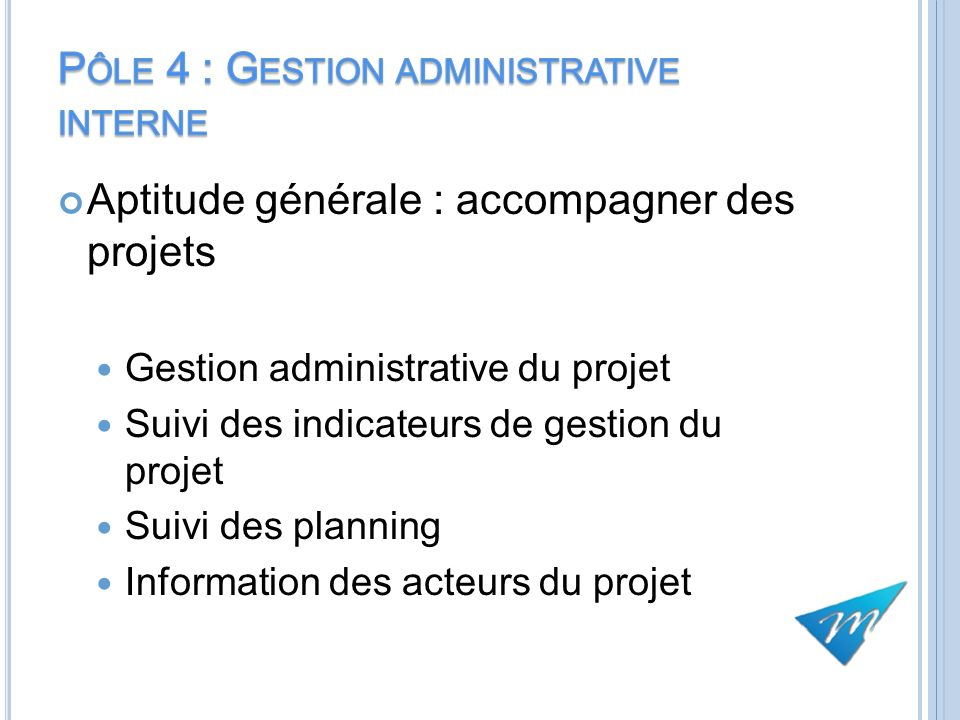 Pôle 4 : Gestion administrative interne
