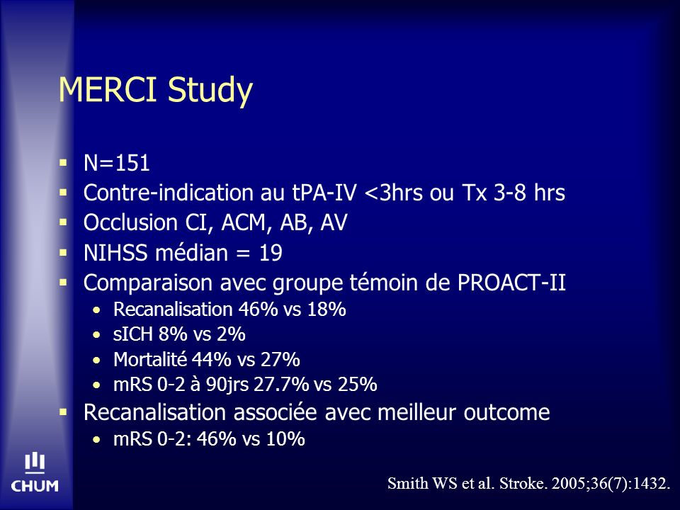 MERCI Study N=151 Contre-indication au tPA-IV <3hrs ou Tx 3-8 hrs