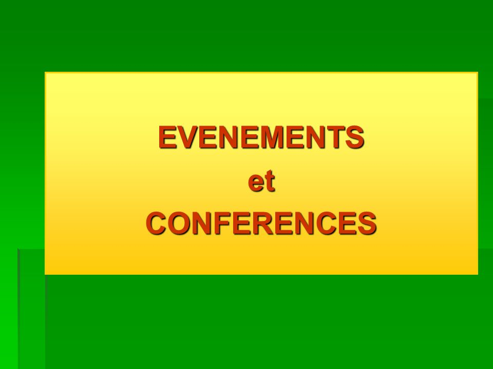 EVENEMENTS et CONFERENCES