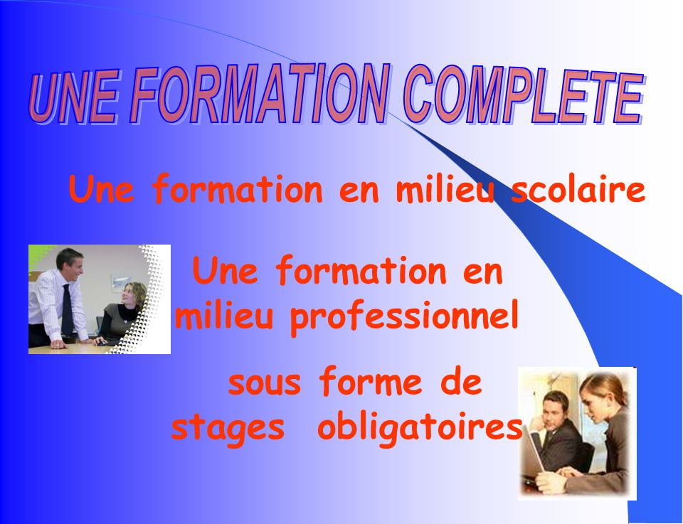 UNE FORMATION COMPLETE