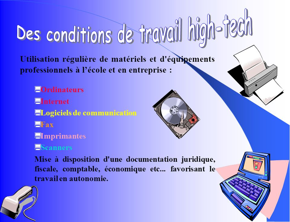 Des conditions de travail high-tech